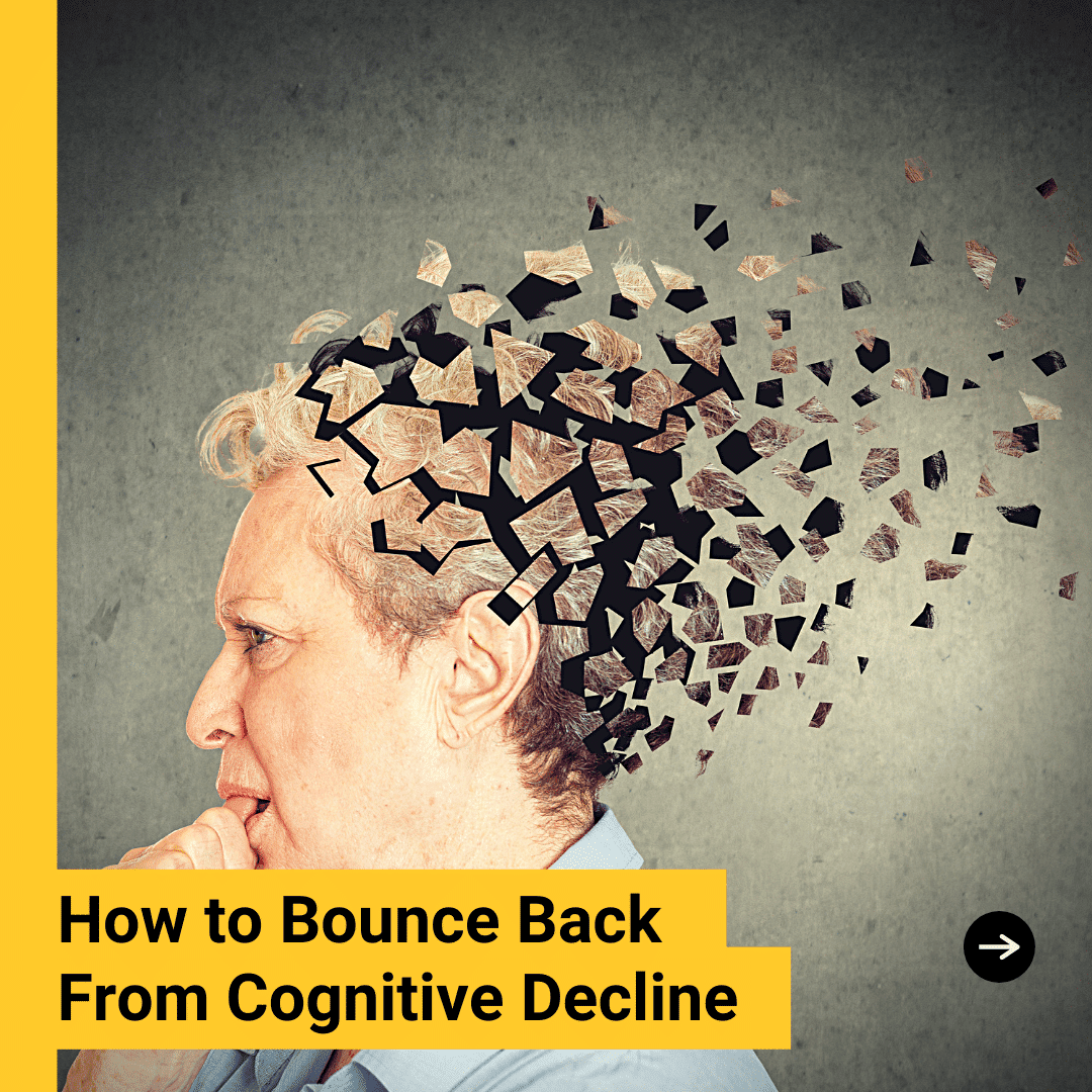 How to Bounce Back From Cognitive Decline