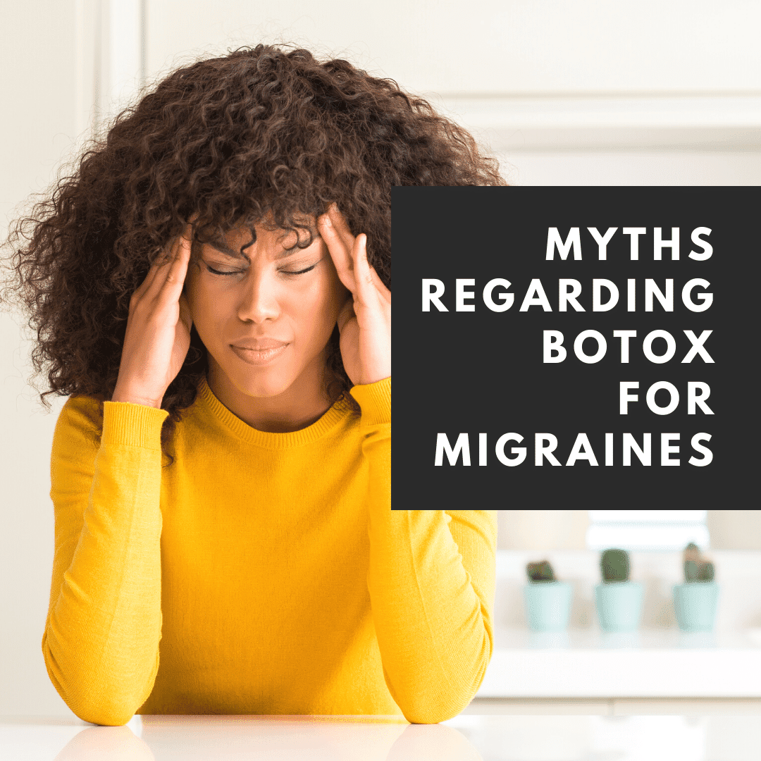 Myths Regarding Botox for Migraines