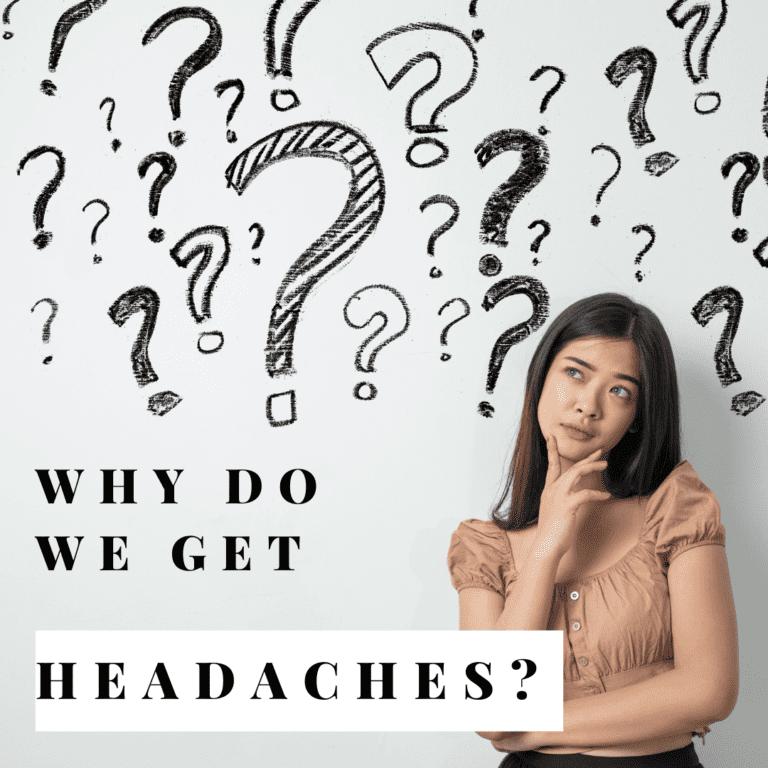 Why Do We Get headaches