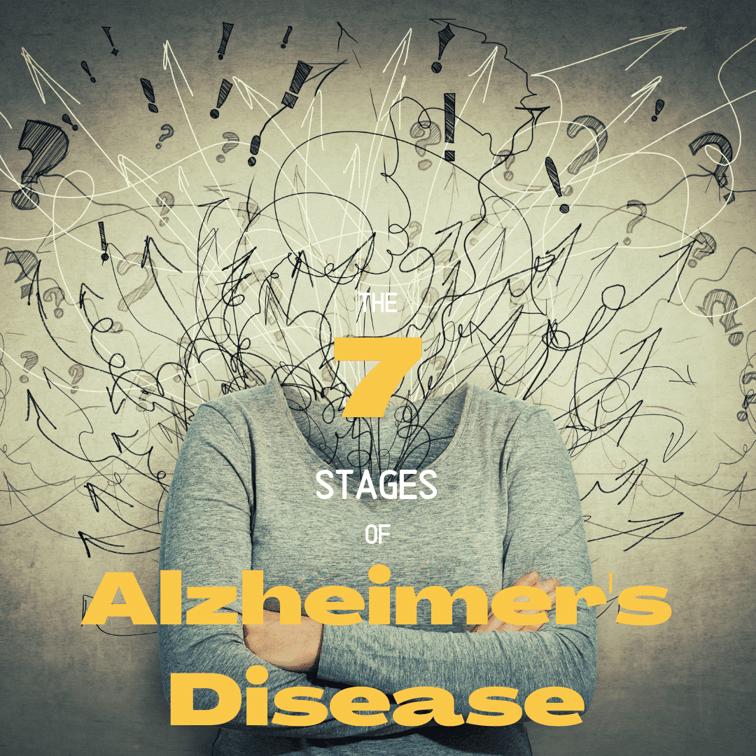 The 7 stages of Alzheimer's disease