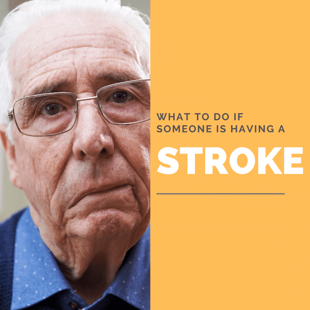 What to do if someone is having a stroke