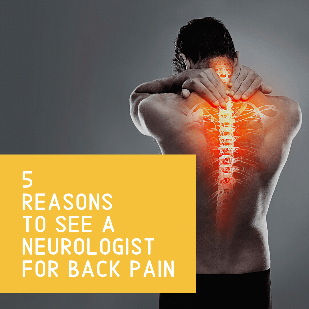 5 Reasons to see a neurologist for back pain
