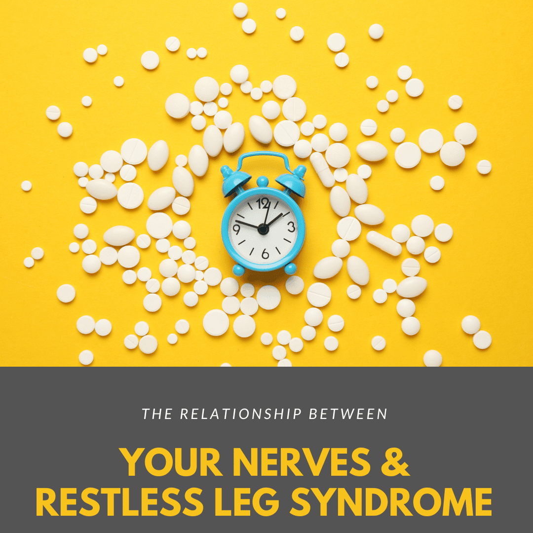 The Relationship Between your nerves and restless leg syndrome