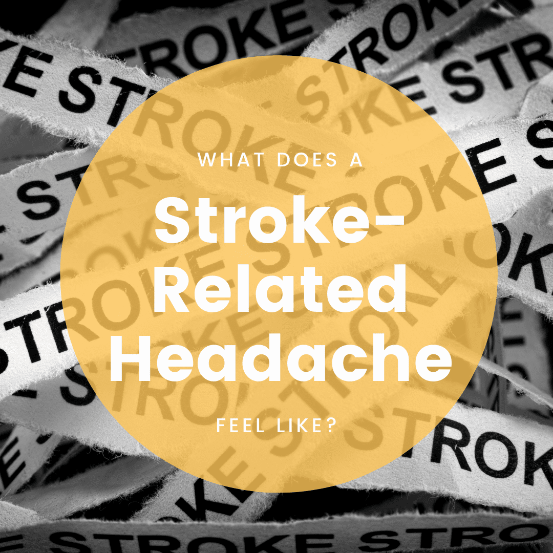 What Does A Stroke-Related Headache Feel Like