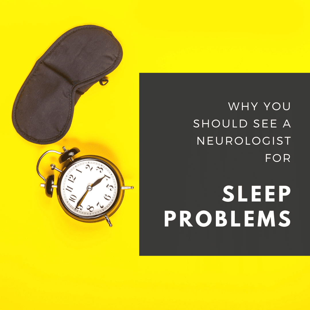 Why Tou Should See A Neurologist for sleep problems